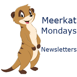 Meerkat Mondays Newsletters